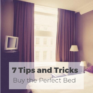 7 Tips and Tricks to Buying the Perfect Bed for You