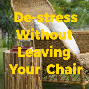 Hassle-Free Ways To De-Stress Without Leaving Your Chair