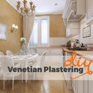 Great Benefits of Venetian Plastering and Doing It Yourself