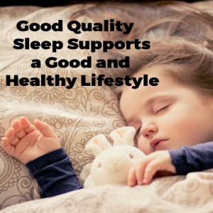 Good Quality Sleep Supports a Good and Healthy Lifestyle