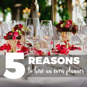 5 Reasons It's a Good Idea to Hire an Event Planner