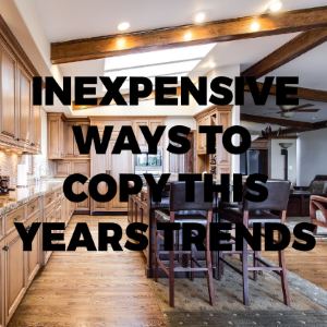 Inexpensive Ways to Copy This Year's Interior Trends