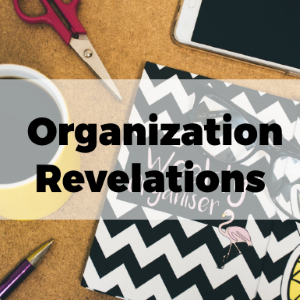Organization Revelations: Smart Ways to Organise Your Life
