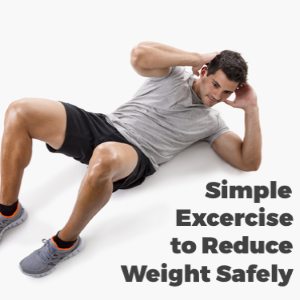 Simple Exercises to Reduce Weight Safely