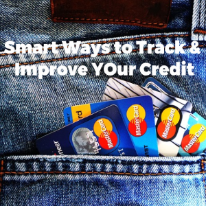 8 Smart Ways to Track and Improve Your Credit