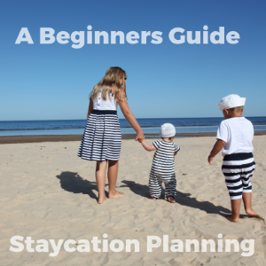 Staycation Planning: A Beginner's Guide