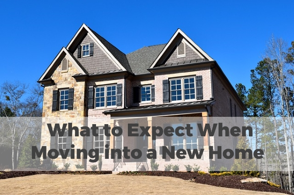 What to Expect When Moving into a New Home