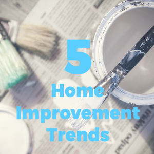 5 Trendy Home Improvement Ideas