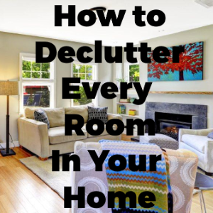 How to Declutter Every Room in Your Home