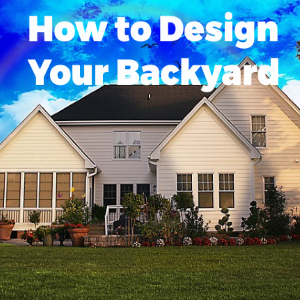 How to Design your Backyard for Family Fun this Summer