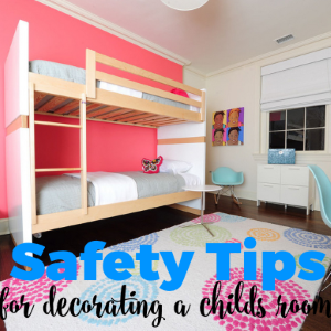 Safety Tips For Decorating A Child's Bedroom
