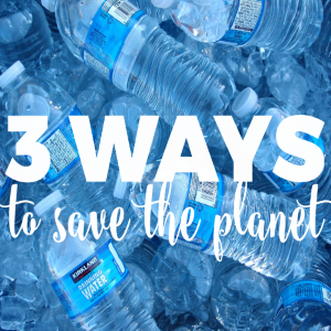 3 Easy Ways To Save The Planet… While Saving Money