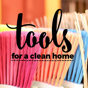 What Kind of Tools Your Home Needs for Being Clean