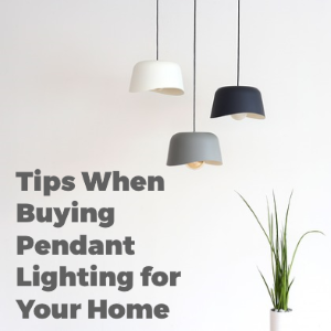 Tips To Buying A Pendant Light That Matches Your Home