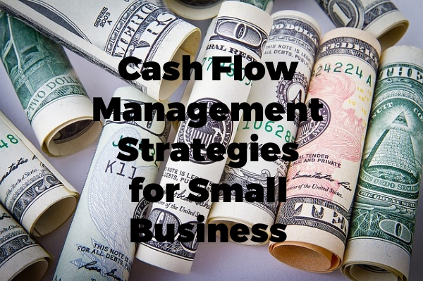 cash flow management strategies for small business