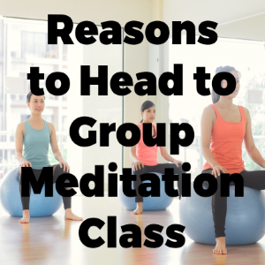 Reasons to Head for Group Meditation Classes