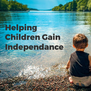 Helping Children Gain Some Independence