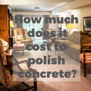 How Much Does It Cost to Polish Existing Concrete Floor