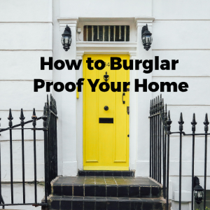 How to Make Your Home Burglarproof