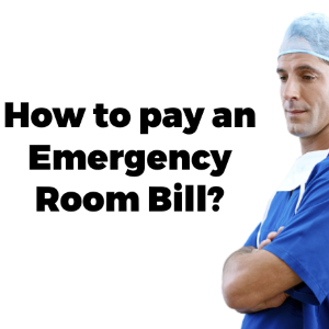 How to Pay an Emergency Room Bill