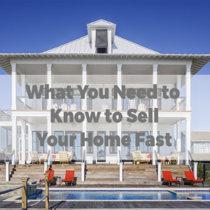 All You Need to Know to Sell Your House Fast!