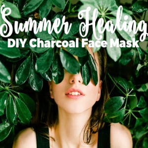 Summer healing: DIY Charcoal Face Mask