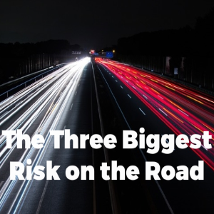 The Three Biggest Risks On The Road