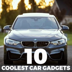 10 Coolest Car Gadgets on the Market