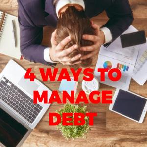 4 Effective Ways to Manage Debt Money