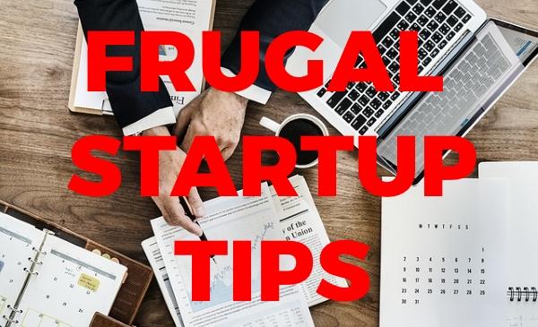 Frugal Startup Tips