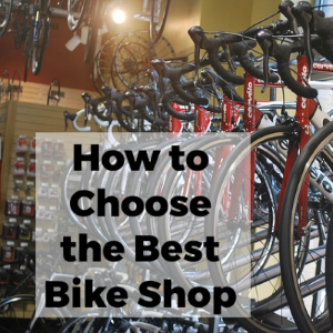 How to Choose the Best Bicycle Shop and Store
