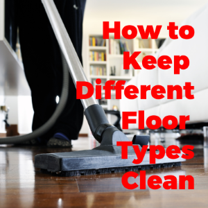 How to Keep Different Floors Clean