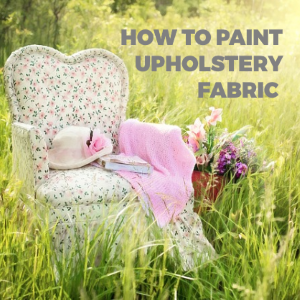 How to Paint Upholstery Fabric and Completely Transform it into a New One?