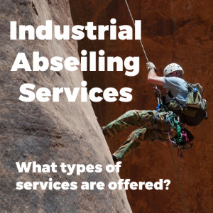 Industrial Abseiling Service – What are the Types of Services Offered?