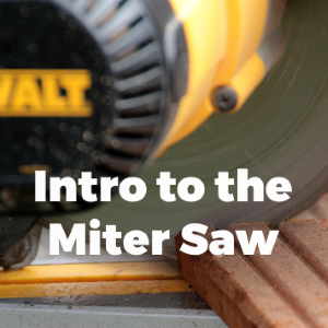 Woodworking 101: An Introduction to the Miter Saw