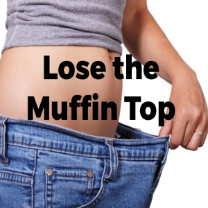 5 Tips to Melt Your Muffin Top (#3 is the Best Solution)