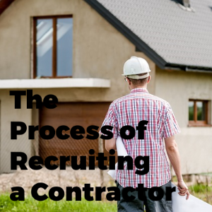 The Process of Recruiting a Contractor
