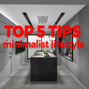 Top 5 Tips for Embracing the Minimalist Lifestyle