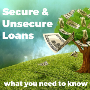 Secured vs. Unsecured Loans: What We Need to Know