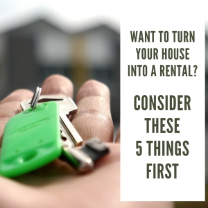 Want to Turn Your House into a Rental?