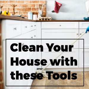 4 Tools that Everyone Who Loves to Clean Needs for Their Home