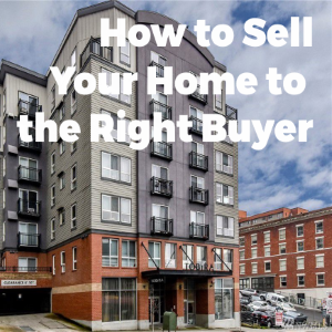 How to Sell Your Home to the Right Buyer