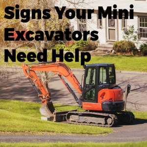 Signs Your Mini Excavators Need Repair