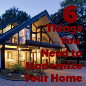 6 Things You Need to Modernize Your Home