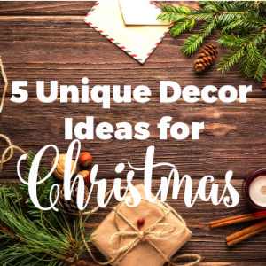 5 Unique Decor Ideas for Christmas