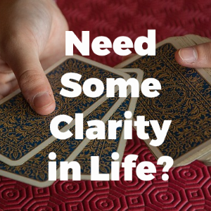 Need some Clarity in Life? Consider a Reading Session with a Tarot Specialist