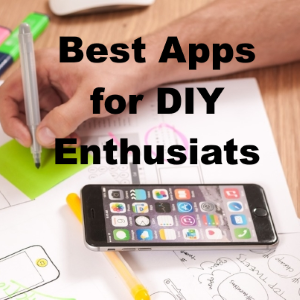 The Best Free Apps for Do-It-Yourself-Enthusiasts
