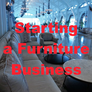 5 Things to Consider Before Starting a Small Furniture Business