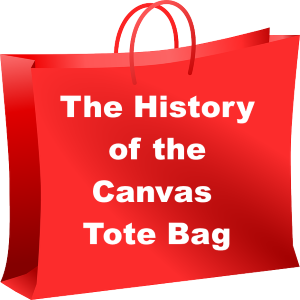 The History of The Canvas Tote Bag