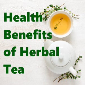 6 Health Benefits of Herbal Tea that You Need To Know
